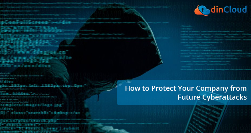 How to Protect Your Company from Future Cyberattacks