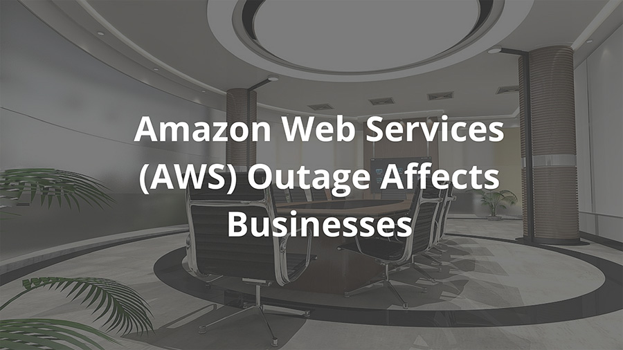 Amazon Web Services Outage affects Businesses