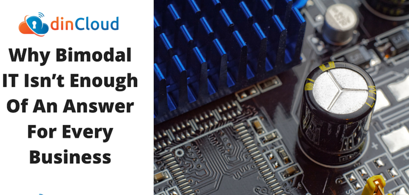 Bimodal And Two-Speed IT - dinCloud
