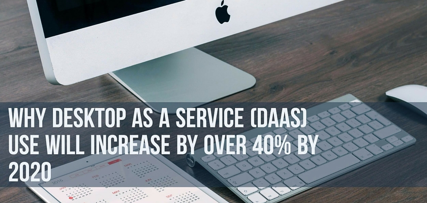 Why Desktop as a Service (DaaS) Use will Increase by Over 40% by 2020 – dinCloud