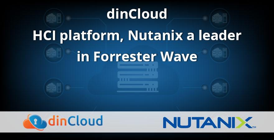 dinCloud HCI platform, Nutanix a leader in Forrester Wave