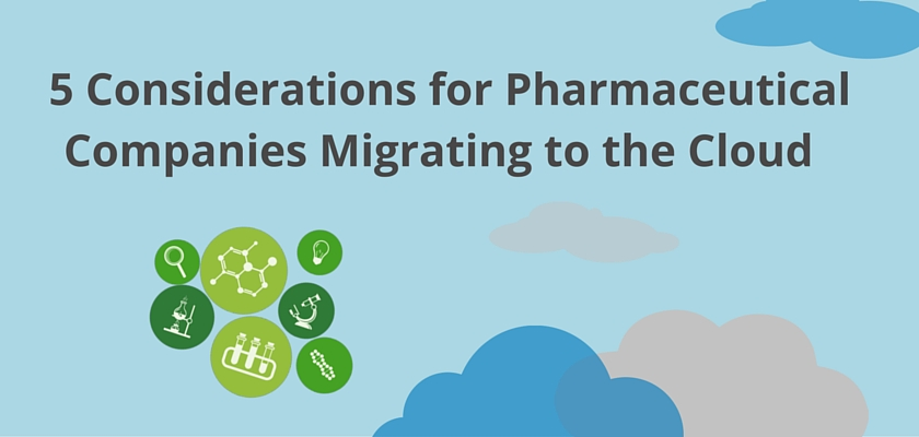 Consideration of Pharmaceutical Companies Migrating to Cloud