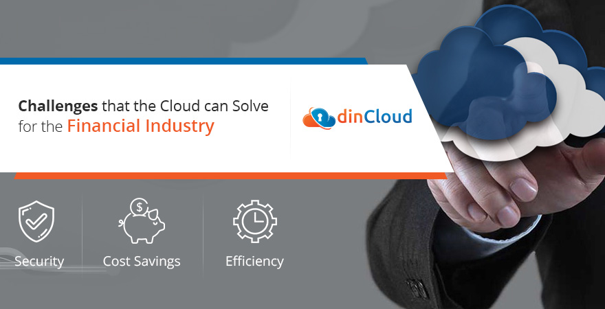 Financial Industry Challenges that Cloud can Solve – dinCloud