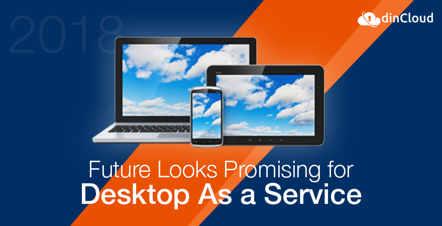 The Future Looks Promising for Desktop-as-a-Service