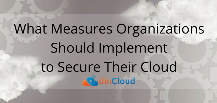 Measures for Organizations to Secure their Cloud - dinCloud
