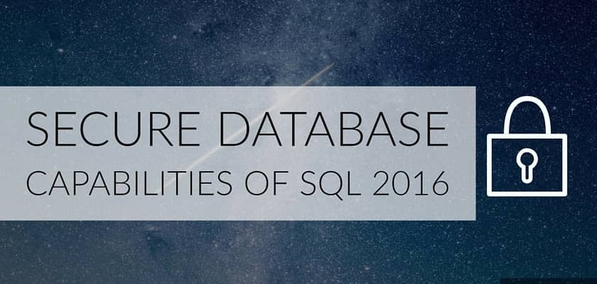 Secure Database Capabilities of SQL 2016 - dinCloud