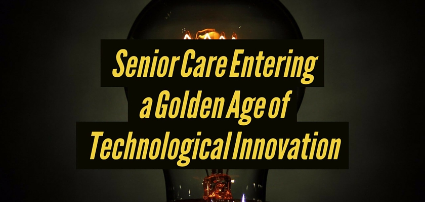 Senior Care Entering a Golden Age of Technological Innovation – dinCloud