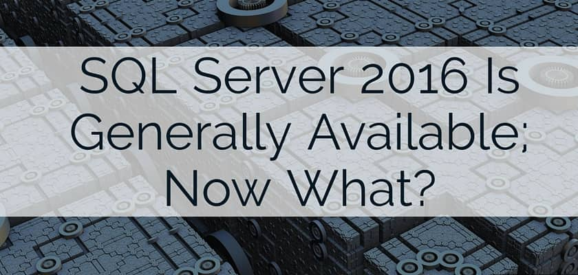 SQL Server 2016 Is GA - Now What – dinCloud