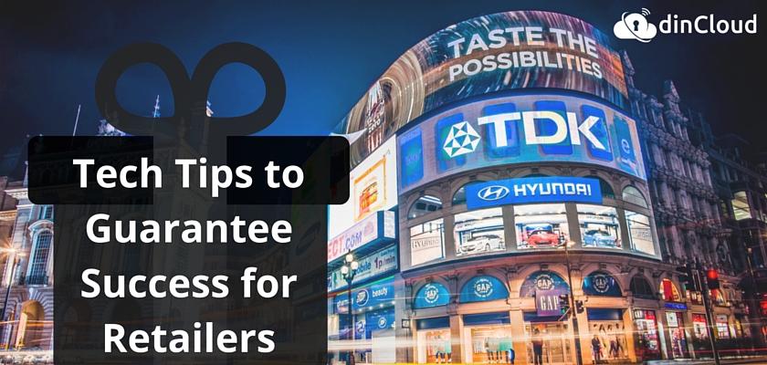 Tech Tips to Guarantee Success for Retailers - dinCloud