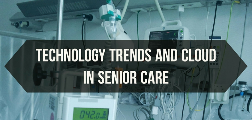 Technology Trends and Cloud in Senior Care in dinCloud