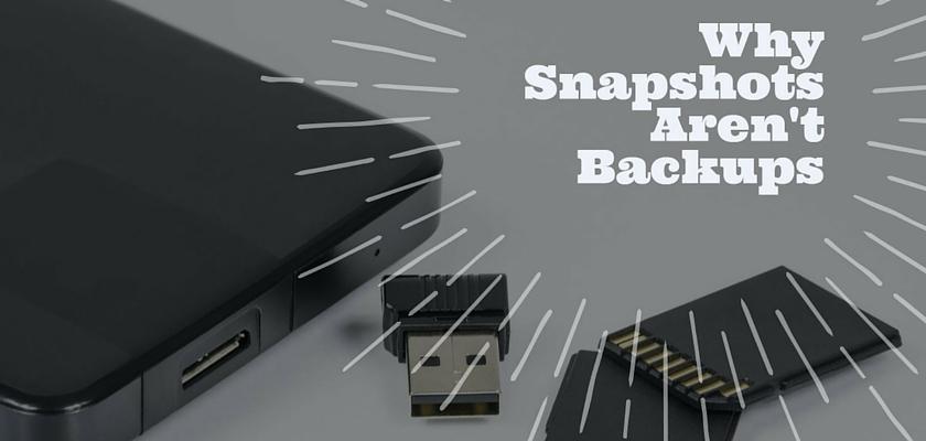 Why Snapshots Aren't Backups - dinCloud