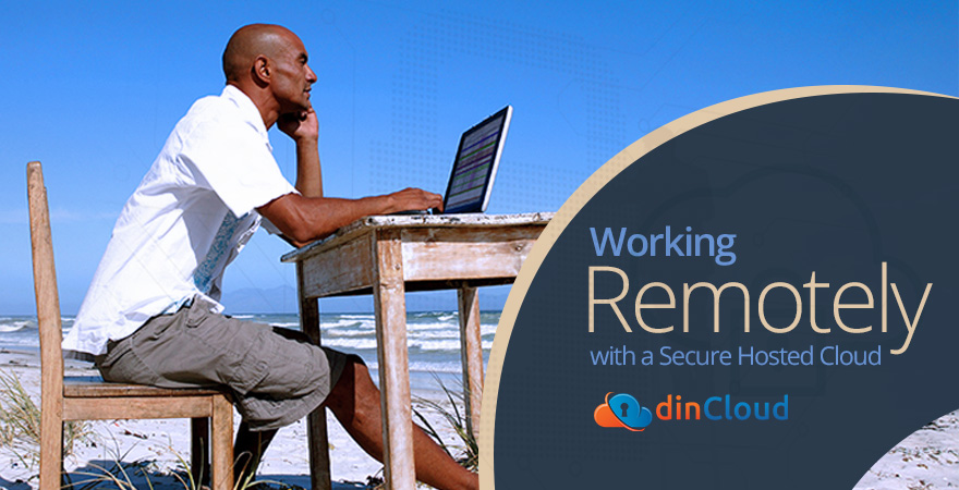 Working Remotely with a Secure Hosted Cloud