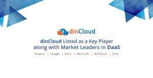 dinCloud Listed as a Key Player Along with Market Leaders in DaaS