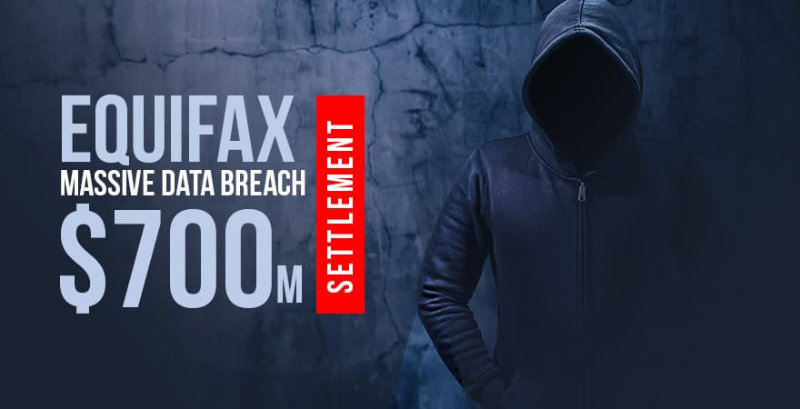 Equifax data breach settlement upto $700 Million