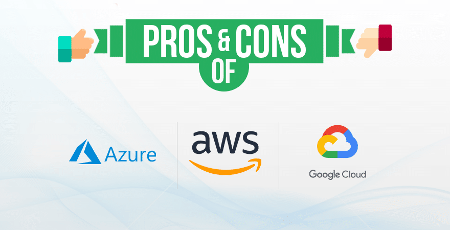 Pros And Cons Of Azure Aws And Google Cloud