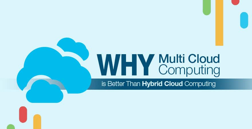 why multi cloud computing is better than hybrid cloud computing