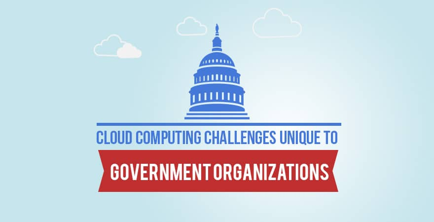 Cloud Challenges for Government Organizations
