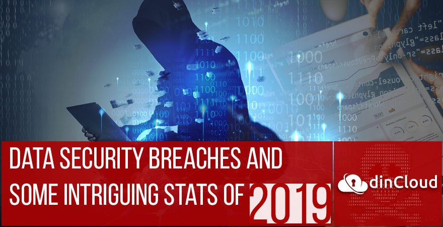 Data Security Breaches and Some Intriguing Stats of 2019