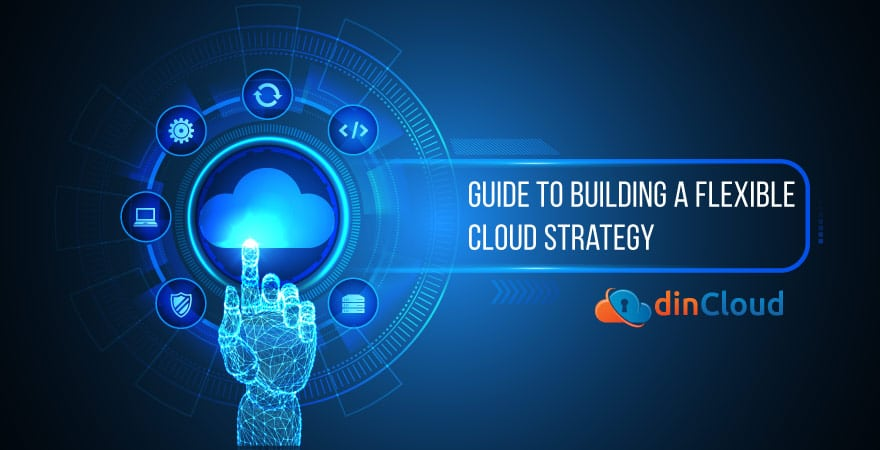 best guide to building flexible cloud strategy in 2020
