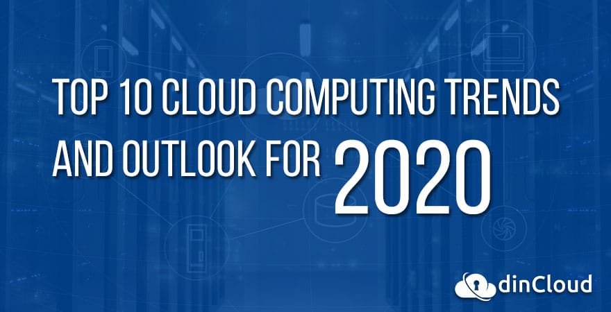 Top 10 Cloud Computing Trends and Outlook for 2020