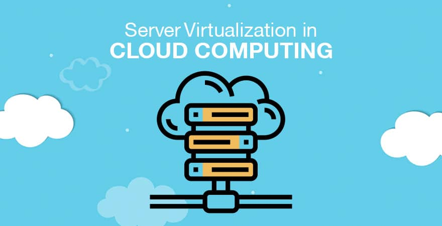 Server Virtualization in Cloud Computing