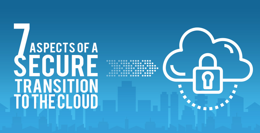 7 Aspects of Secure Transition To The Cloud
