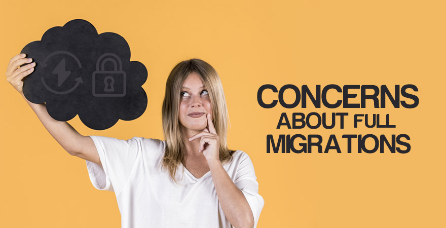 Concerns About Full Migrations