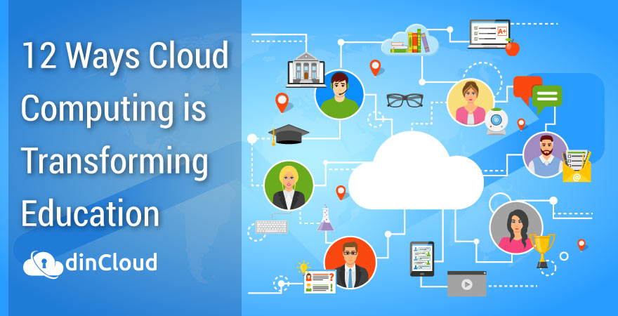 12 Ways Cloud Computing is Transforming Education