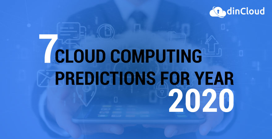 7 Cloud Computing Predictions for Year 2020