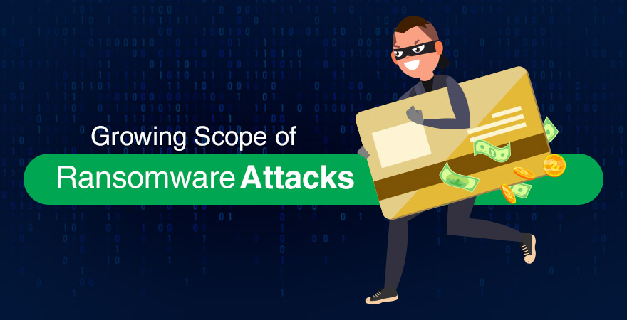 Growing Scope of Ransomware Attacks