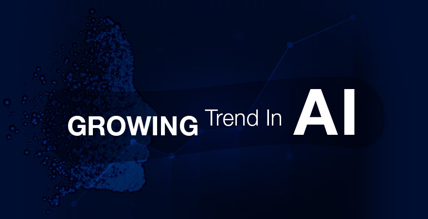 Growing Trend in Artificial Intellgince