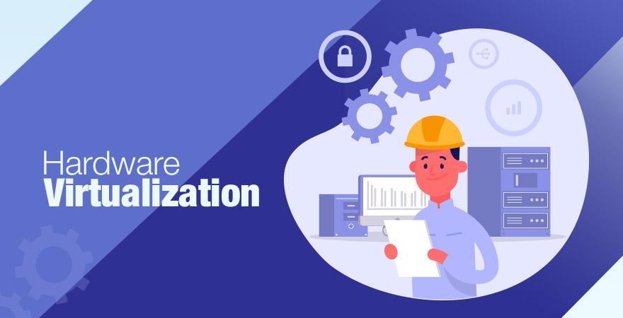 Hardware Virtualization