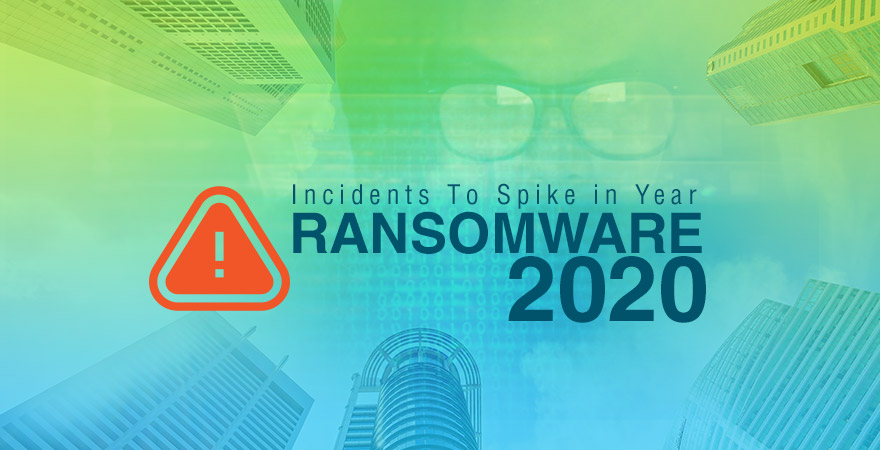 Ransomware Incidents To Spike In Year 2020