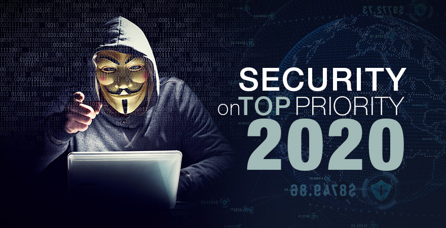 Security on Top Priority 2020