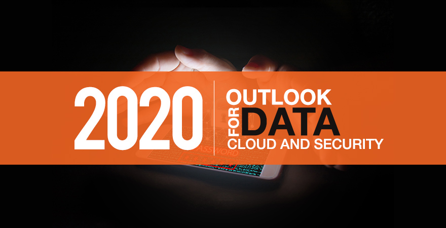 2020 Outlook for Data, Cloud and Security