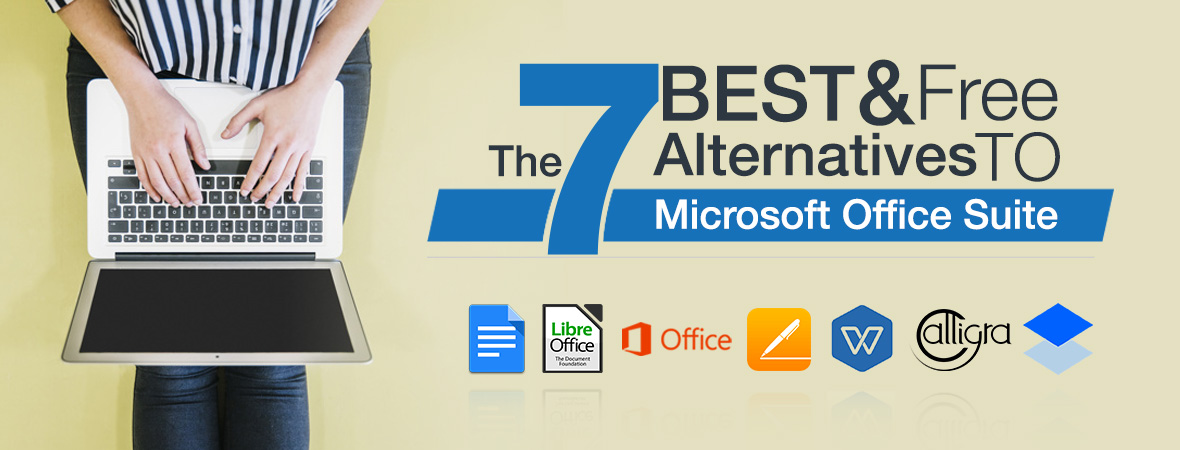 The 7 Best and Free Alternatives to Microsoft Office Suite