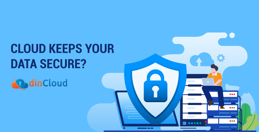 How the Cloud Keeps Your Data Secure?