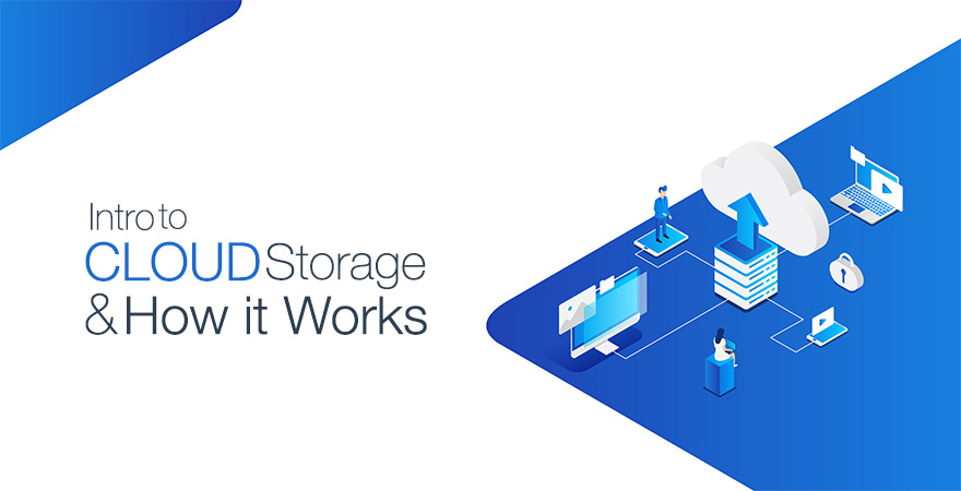 Intro to Cloud Storage and How it Works