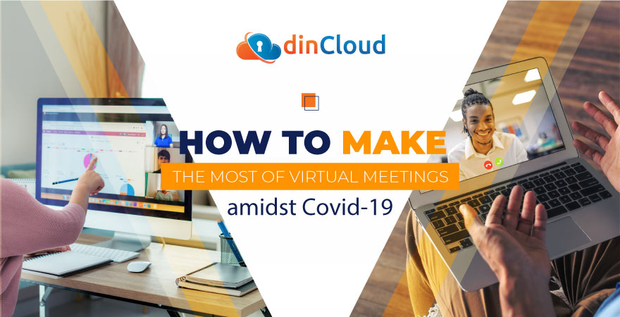 How to Make the Most of Virtual Meetings amidst Covid-19