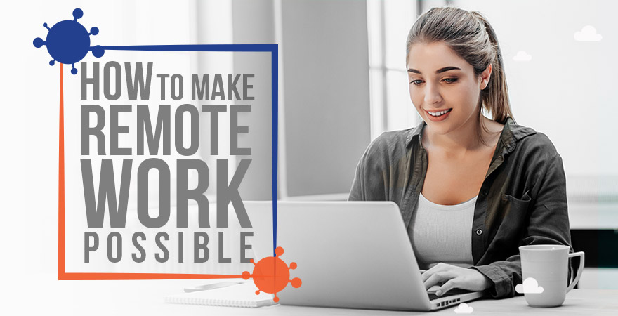How To Make Remote Working Possible