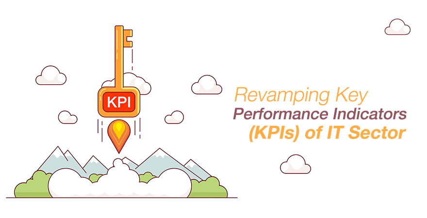 Revamping Key Performance Indicators (KPIs) of IT Sector