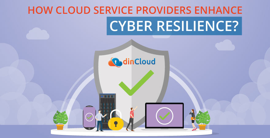 How Cloud Service Providers Enhance Cyber Resilience?