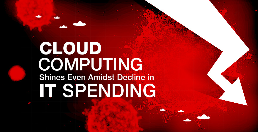 Cloud Computing Shines Even Amidst Decline in IT Spending