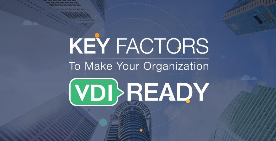 VDI for your Organization Key Points