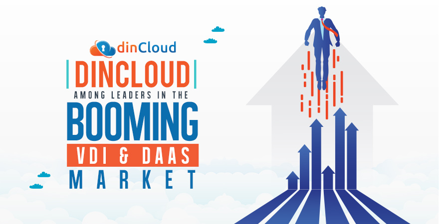 dinCloud among Leaders in the Booming VDI & DaaS Market