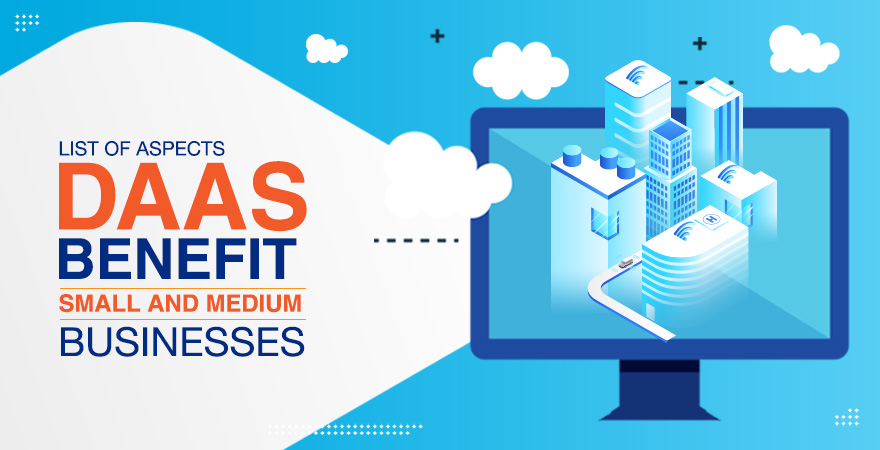 How Can SMBs Truly Benefit from Desktop as a Service (DaaS)?