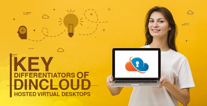 Key Differentiators of dinCloud Hosted Virtual Desktops (dinHVD)