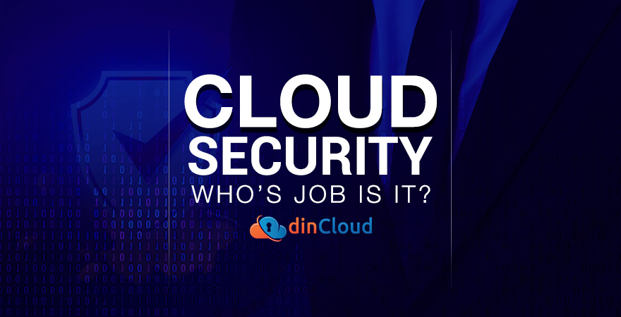 Cloud Security - Who's Job is it?