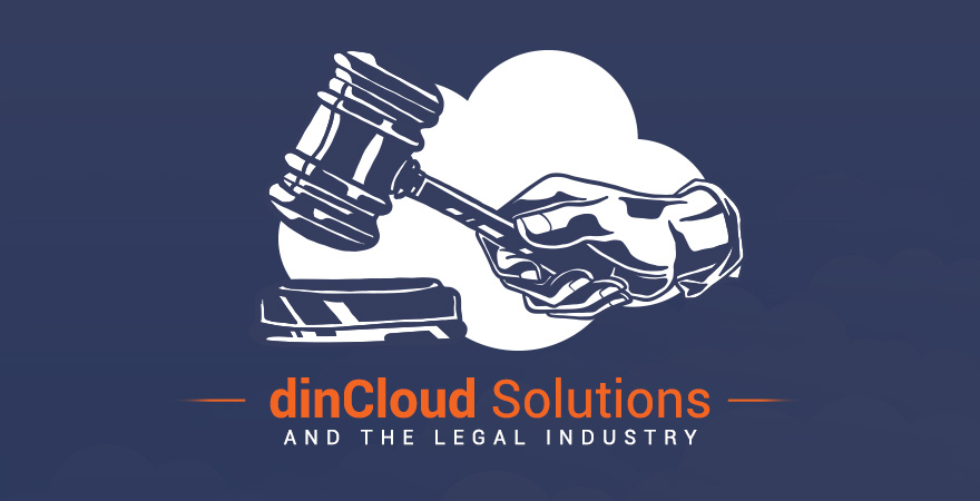 dinCloud Solutions and the Legal Industry