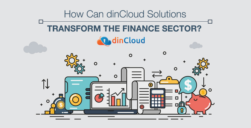 How Can dinCloud Solutions Transform the Finance Sector?